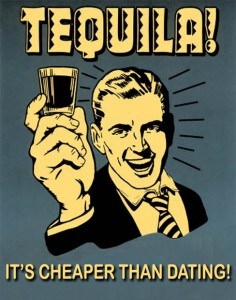 poster tequila cheaper than dating