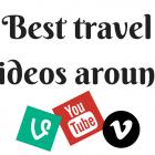 Best travel videos around