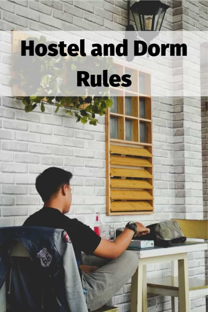The Hostel Rules and the Dorm Rules