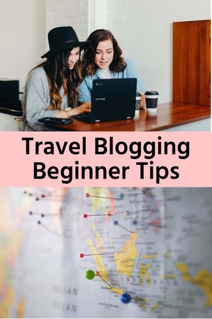 Basic, Beginning Travel Blogging Tips