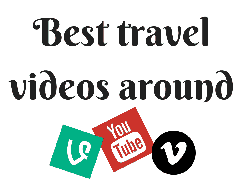 Best travel videos around
